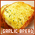 Garlic Bread: