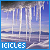 Icicles: